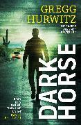 Cover-Bild zu Hurwitz, Gregg: Dark Horse