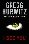 Cover-Bild zu Hurwitz, Gregg: I See You