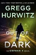 Cover-Bild zu Hurwitz, Gregg: Out of the Dark