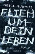 Cover-Bild zu Hurwitz, Gregg: Flieh um dein Leben