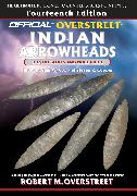 Cover-Bild zu Overstreet, Robert M.: The Official Overstreet Identification and Price Guide to Indian Arrowheads, 14th Edition