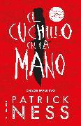 Cover-Bild zu Ness, Patrick: El cuchillo en la mano / The Knife of Never Letting Go