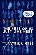 Cover-Bild zu Ness, Patrick: The Rest of Us Just Live Here
