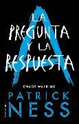 Cover-Bild zu Ness, Patrick: La pregunta y la respuesta / The Ask and the Answer