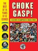 Cover-Bild zu Kurtzman, Harvey: Choke Gasp! The Best of 75 Years of EC Comics