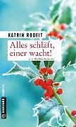 Cover-Bild zu Rodeit, Katrin: Alles schläft, einer wacht!