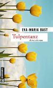Cover-Bild zu Bast, Eva-Maria: Tulpentanz