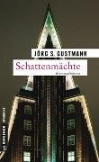 Cover-Bild zu Gustmann, Jörg S.: Schattenmächte