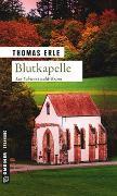 Cover-Bild zu Erle, Thomas: Blutkapelle