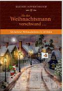 Cover-Bild zu Edelmann, Gitta: Kleines Adventsbuch - Als der Weihnachtsmann verschwand