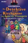Cover-Bild zu Edelmann, Gitta: Die Detektive aus der Kirchgasse: Die Spur der Trompete