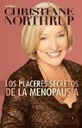 Cover-Bild zu Northrup, Christiane: Los Placeres Secretos de la Menopausia = The Secret Pleasures of Menopause
