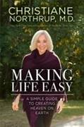 Cover-Bild zu Northrup, Dr. Christiane, M.D.: Making Life Easy