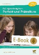 Cover-Bild zu DaZ eigenständig üben: Perfekt & Präteritum - GS (eBook) von Schulte-Bunert, Ellen