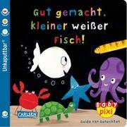 Cover-Bild zu Baby Pixi 65: VE 5 Gut gemacht, kleiner weißer Fisch! (5 Exemplare) von van Genechten, Guido
