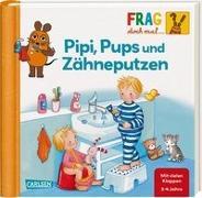 Cover-Bild zu Frag doch mal ... die Maus: Pipi, Pups und Zähne putzen von Klose, Petra