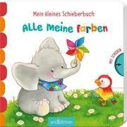 Cover-Bild zu Mein kleines Schieberbuch - Alle meine Farben von Gruber, Denitza (Illustr.)