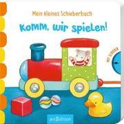 Cover-Bild zu Mein kleines Schieberbuch - Komm, wir spielen! von Gruber, Denitza (Illustr.)