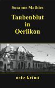 Cover-Bild zu Mathies, Susanne: Taubenblut in Oerlikon