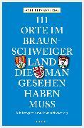 Cover-Bild zu Klingenberg, Axel: 111 Orte im Braunschweiger Land, die man gesehen haben muss (eBook)