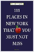 Cover-Bild zu Elikann, Jo-Anne: 111 Places in New York that you must not miss (eBook)