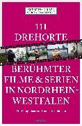 Cover-Bild zu Schmidt, Gerhard: 111 Drehorte berühmter Filme & Serien in Nordrhein-Westfalen (eBook)