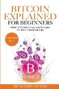 Cover-Bild zu Myers, Benjamin: THE BITCOIN EXPLAINED FOR BEGINNERS (2 BOOKS IN 1)