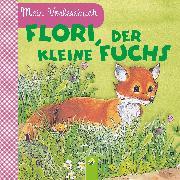 Cover-Bild zu Pabst, Ingrid: Flori, der kleine Fuchs (eBook)