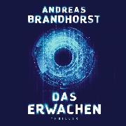 Cover-Bild zu Brandhorst, Andreas: Das Erwachen (Audio Download)