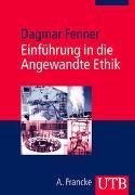 Cover-Bild zu Fenner, Dagmar: Einführung in die Angewandte Ethik
