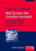 Cover-Bild zu Szlezák, Thomas A.: Was Europa den Griechen verdankt
