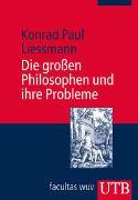Cover-Bild zu Liessmann, Konrad Paul: Die grossen Philosophen und ihre Probleme