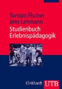 Cover-Bild zu Fischer, Torsten: Studienbuch Erlebnispädagogik
