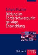 Cover-Bild zu Fischer, Erhard: Bildung im Förderschwerpunkt geistige Entwicklung