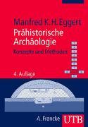 Cover-Bild zu Eggert, Manfred K. H.: Prähistorische Archäologie