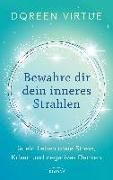 Cover-Bild zu Virtue, Doreen: Bewahre dir dein inneres Strahlen