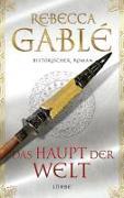 Cover-Bild zu Gablé, Rebecca: Das Haupt der Welt