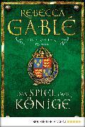 Cover-Bild zu Gablé, Rebecca: Das Spiel der Könige (eBook)