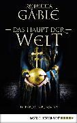 Cover-Bild zu Gablé, Rebecca: Das Haupt der Welt (eBook)