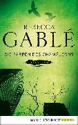 Cover-Bild zu Gablé, Rebecca: Die Farben des Chamäleons (eBook)