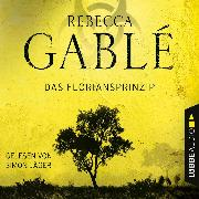 Cover-Bild zu Gablé, Rebecca: Das Floriansprinzip (Gekürzt) (Audio Download)