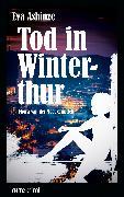 Cover-Bild zu Ashinze, Eva: Tod in Winterthur (eBook)