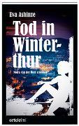 Cover-Bild zu Ashinze, Eva: Tod in Winterthur