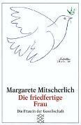 Cover-Bild zu Mitscherlich, Margarete: Die friedfertige Frau