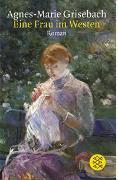 Cover-Bild zu Grisebach, Agnes-Marie: Eine Frau im Westen