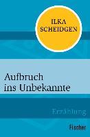 Cover-Bild zu Scheidgen, Ilka: Aufbruch ins Unbekannte (eBook)