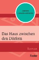 Cover-Bild zu Langer-Aßmann, Gudrun: Das Haus zwischen den Dörfern (eBook)