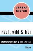 Cover-Bild zu Stefan, Verena: Rauh, wild & frei (eBook)