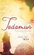Cover-Bild zu Müller, Karin Ann: Tadamun - Für immer verbunden (eBook)