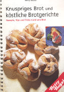 Cover-Bild zu Bossi, Betty: Knuspriges Brot und köstliche Brotgerichte